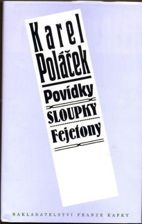 Karel Poláček: Povídky, Sloupky, Fejetony cena od 95 Kč