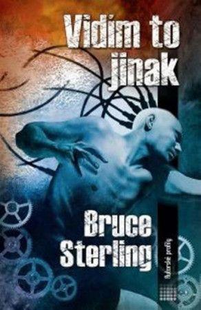 Bruce Sterling: Vidím to jinak cena od 248 Kč