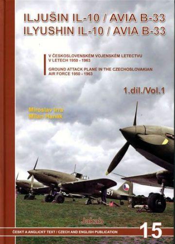 Irra Miroslav a Hanák Milan: Iljušin Il-10/Avia B-33 (1.díl) cena od 332 Kč