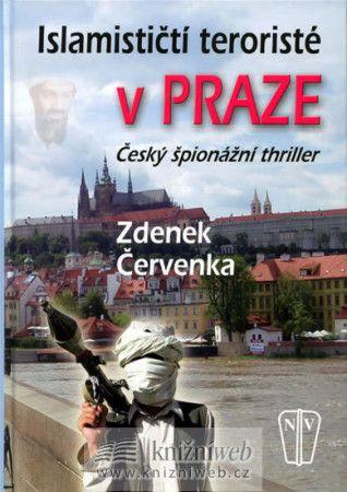 Zdeněk Červenka: Islamističtí teroristé v Praze cena od 187 Kč