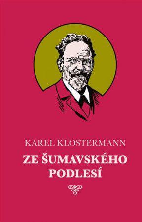 Karel Klostermann, Josef Černý: Ze šumavského podlesí cena od 161 Kč
