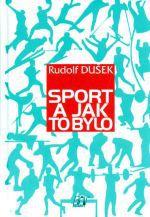 Rudolf Dušek: Sport a jak to bylo cena od 187 Kč