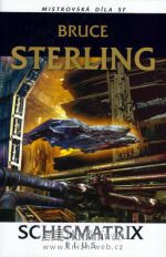 Bruce Sterling: Schismatrix Plus cena od 184 Kč
