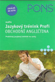 Debby Rebsch, Angelique Slaats: Jazykový trénink Profi – obchodní angličtina + 2CD cena od 34 Kč