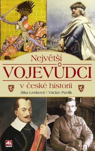 J.Lenková/V.Pavlík: Největší vojevůdci v české historii cena od 204 Kč