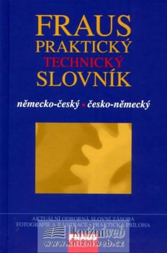 Šuchmann Pavel ing.: Fraus Praktický technický slovník NČ-ČN cena od 180 Kč