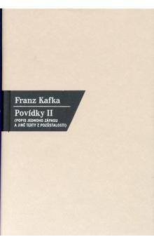 Franz Kafka: Povídky II. - Popis jednoho zápasu a jiné texty z pozůstalosti cena od 237 Kč