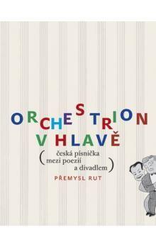 Přemysl Rut: Orchestrion v hlavě cena od 173 Kč