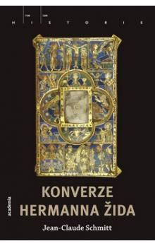 Jean-Claude Schmitt: Konverze Hermanna Žida cena od 296 Kč