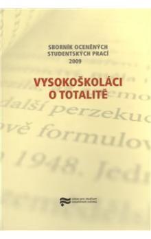 Ústav pro výzkum totalitních r Vysokoškoláci o totalitě cena od 160 Kč