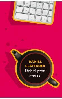 Daniel Glattauer: Dobrý proti severáku cena od 164 Kč