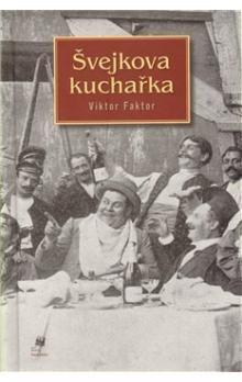 Viktor Faktor: Švejkova kuchařka cena od 244 Kč