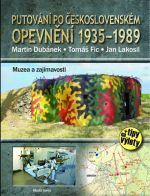 Tomáš Fic, Jan Lakosil, Martin Dubánek: Putování po československém opevnění 1935–1989 - Muzea a zajímavosti cena od 255 Kč