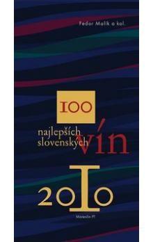 Fedor Malík: 100 najlepších slovenských vín 2010 cena od 190 Kč