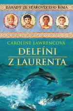 Caroline Lawrence: Delfíni z Laurenta cena od 70 Kč