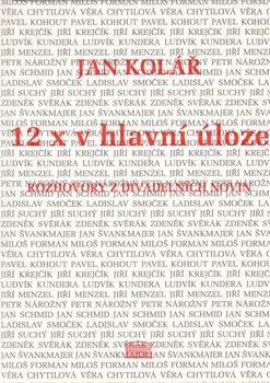 Jan Kolář: 12 x v hlavní úloze (Rozhovory z Divadelních novin) cena od 0 Kč