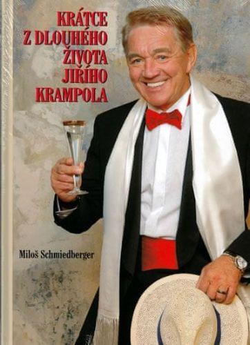 Miloš Schmiedberger: Krátce z dlouhého života Jiřího Krampola cena od 64 Kč