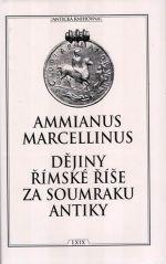 Ammianus Marcellinus: Dějiny římské říše za soumraku antiky cena od 0 Kč
