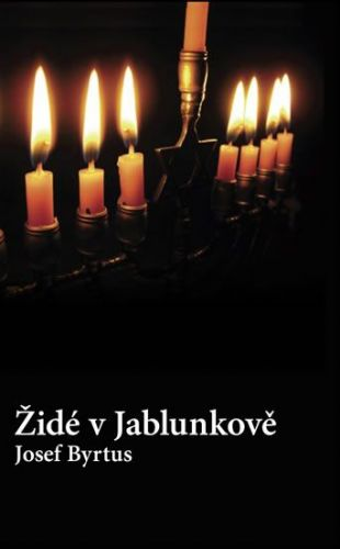 Josef Byrtus: Židé v Jablunkově cena od 248 Kč
