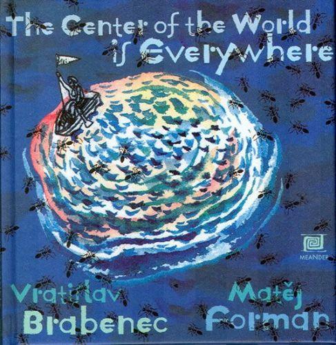 Vratislav Brabenec, Matěj Forman: Všude je střed světa – anglická verze cena od 158 Kč