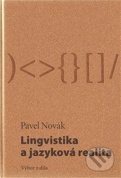 Pavel Novák: Lingvistika a jazyková realita cena od 237 Kč