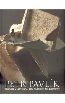 Petr Pavlík: POUTNICE V LABYRINTU/GIRL PILGRIM IN THE LABYRINTH cena od 691 Kč