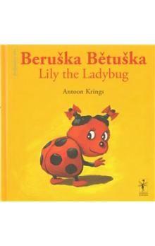 Krings Antoon: Beruška Bětuška/Lily the Ladybug cena od 146 Kč