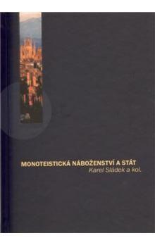 Karel Sládek: Monoteistická náboženství a stát cena od 233 Kč