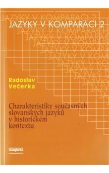 Radoslav Večerka: Charakteristiky současných slovanských jazyků v historickém kontextu cena od 162 Kč