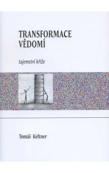 Tomáš Keltner: Transformace vědomí - Tajemství kříže cena od 176 Kč
