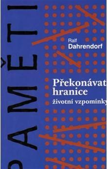 Ralf Dahrendorf: Překonávat hranice - Životní vzpomínky cena od 174 Kč