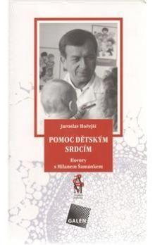 Jaroslav Hořejší: Pomoc dětským srdcím cena od 217 Kč