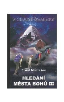 Ernst Muldašev: Hledání města bohů III. cena od 352 Kč