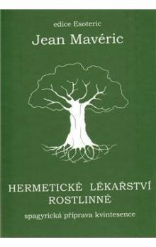 Jean Mavéric: Hermetické lékařství rostlinné cena od 220 Kč