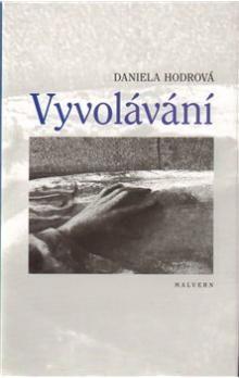 Daniela Hodrová: Vyvolávání cena od 171 Kč