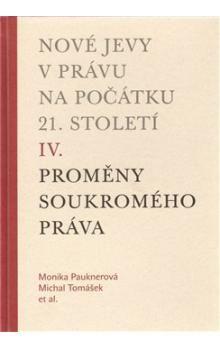 Michal Tomášek, Monika Pauknerová: Nové jevy v právu na počátku 21. století cena od 201 Kč