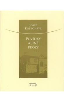 Josef Kostohryz, Marie Kostohryzová: Povídky a jiné prózy cena od 206 Kč