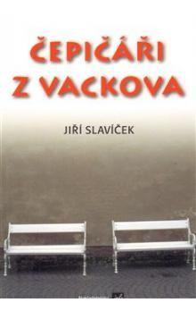 Jiří Slavíček: Čepičáři z Vackova cena od 157 Kč