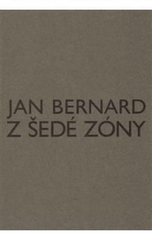 Jan Bernard: Z šedé zóny cena od 336 Kč