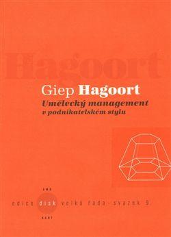 Giep Hagoort: Umělecký management v podnikatelském stylu cena od 157 Kč