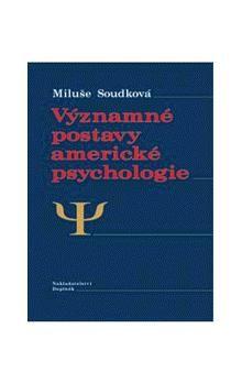 Miluše Soudková: Významné postavy americké psychologie cena od 30 Kč