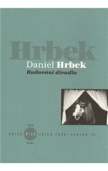 Daniel Hrbek: Budování divadla cena od 74 Kč