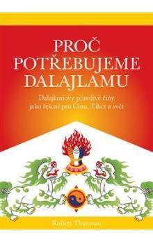 Robert Thurman: Proč potřebujeme dalajlamu cena od 222 Kč