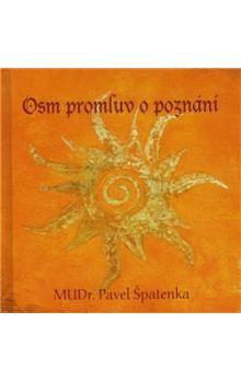 Pavel Špatenka: Osm promluv o poznání cena od 172 Kč