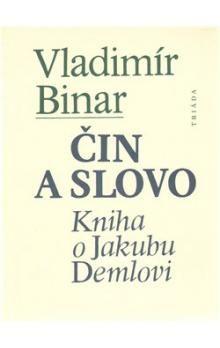 Vladimír Binar: Čin a slovo cena od 238 Kč