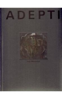 Ivan Matoušek: Adepti cena od 159 Kč
