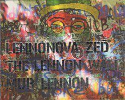 Jaromír Zemina: Lennonova zeď – The Lennon Wall – Mur Lennon cena od 276 Kč