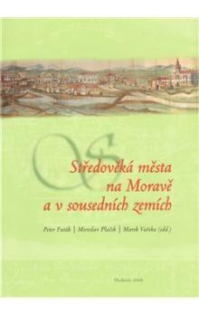 Peter Futák: Středověká města na Moravě a v sousedních zemích cena od 175 Kč