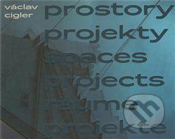 Michal Motyčka Václav Cigler Prostory projekty/ Spaces projects/ Räume projekte cena od 829 Kč