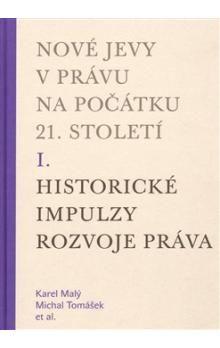 Michal Tomášek, Karel Malý: Nové jevy v právu na počátku 21. století I. cena od 185 Kč